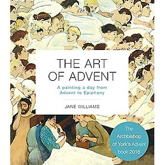 The Art of Advent - A Painting a Day from Advent to Epiphany by Jane W