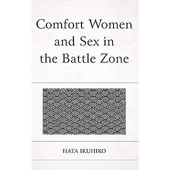 Comfort Women and Sex in the Battle Zone by Ikuhiko Hata - 9780761870
