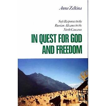 In Quest for God and Freedom - Sufi Responses to the Russian Advance i