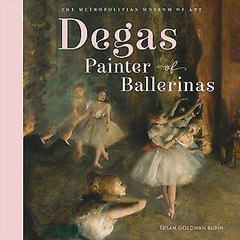 Degas - Painter of Ballerinas by Susan Goldman Rubin - 9781419728433