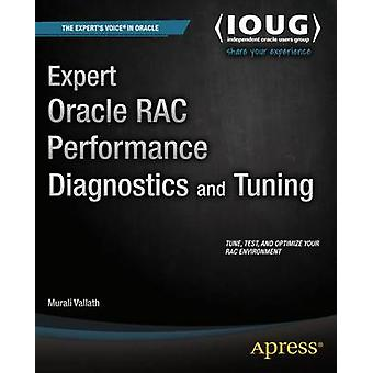 Expert Oracle RAC Performance Diagnostics and Tuning by Murali Vallat