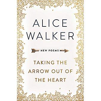 Taking the Arrow out of the Heart by Alice Walker - 9781474607261 Book