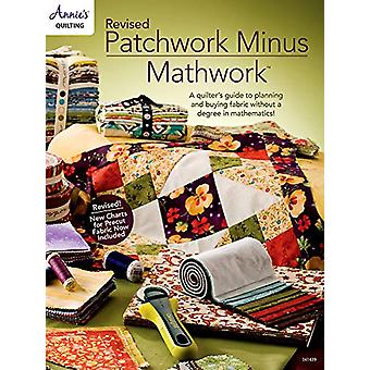 Revised Patchwork Minus Mathwork - A Quilter's Guide to Planning and B