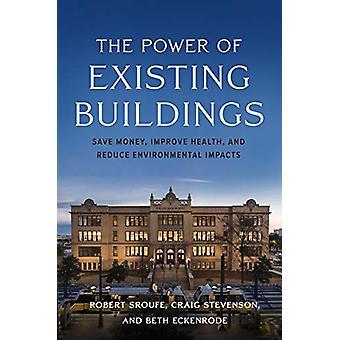 Il potere degli edifici esistenti - Risparmia denaro - Migliora la salute - e