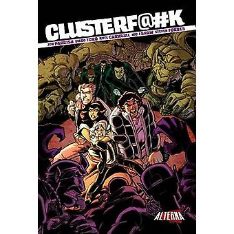 Clusterf@#k by Jon Parrish - 9781934985496 Book