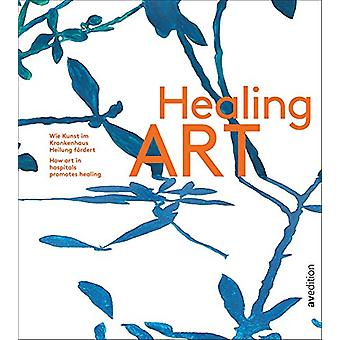 Healing Art - How art in hospitals promotes healing by Isabel Gruener