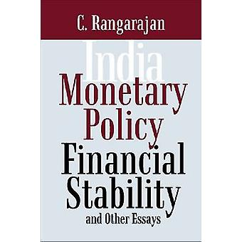 India - Monetary Policy - Financial Stability and Other Essays by C. R