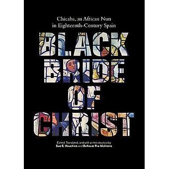 Black Bride of Christ - Chicaba - an African Nun in Eighteenth-Century