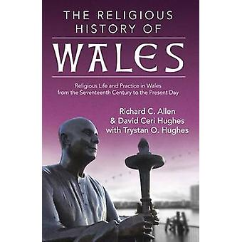 The Religious History of Wales - Religious Life and Practice in Wales