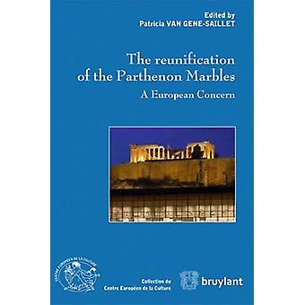 The Reunification of the Parthenon Marbles - A European Concern by Pat