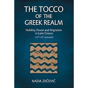 The Tocco of the Greek Realm - Nobility - Power and Migration in Latin