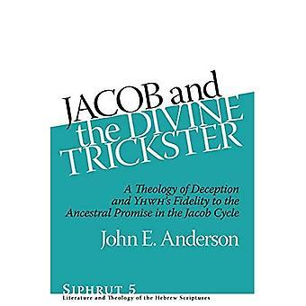 Jacob és az isteni trickster: A teológia a megtévesztés és YHWH ' s hűség az ősi ígéret a Jacob Cycle (siphrut)
