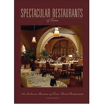 Spectacular Restaurants: An Exclusive Showcase of the Finest Restaurants in Texas