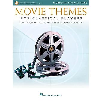 Movie Themes for Classical Players  Trumpet in B Flat and Piano with Online Audio of Piano Accompaniments Includes Downloadable Audio by Hal Leonard Corp