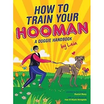 How to train  your Hooman by Daniel Boey