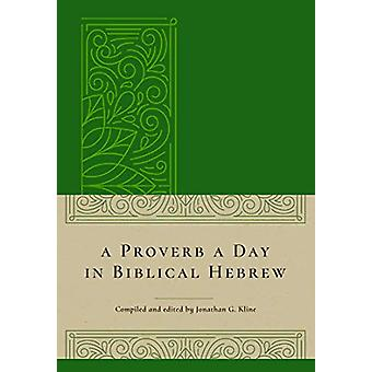 A Proverb a Day in Biblical Hebrew by Jonathan Kline - 9781683072430