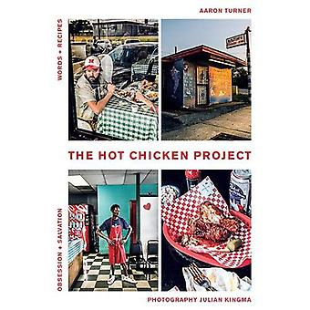 The Hot Chicken Project - Words + Recipes  Obsession + Salvation by Aa