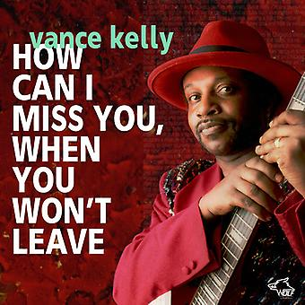 Kelly*Vance - How Can I Miss You If You Don't Leave [CD] USA import