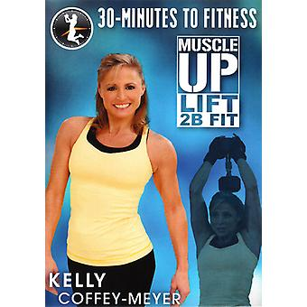 30 Minutes to Fitness: Muscle Up Lift 2B Fit [DVD] USA import