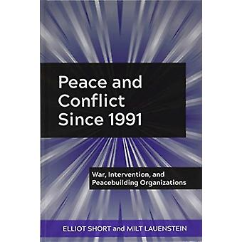 Peace and Conflict Since 1991 by Short & ElliotLauenstein & Milt