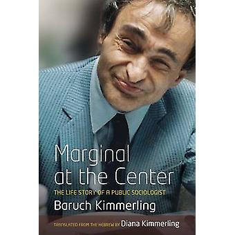 Marginal At the Center by Kimmerling & Baruch