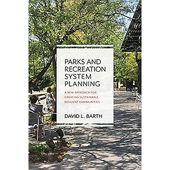 Parks and Recreation System Planning by Barth & David