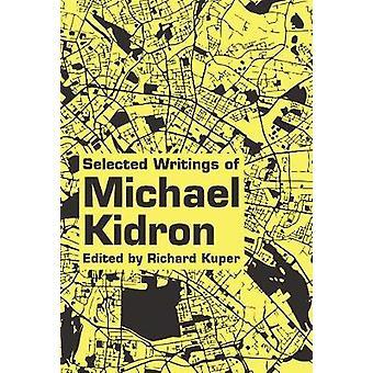 Selected Writings Of Michael Kidron