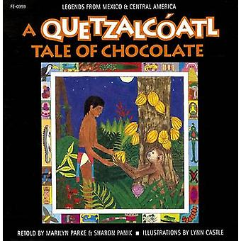 A Quetzalcoatl Tale of Chocolate by Haberstroh & MarilynPanik & Sharon