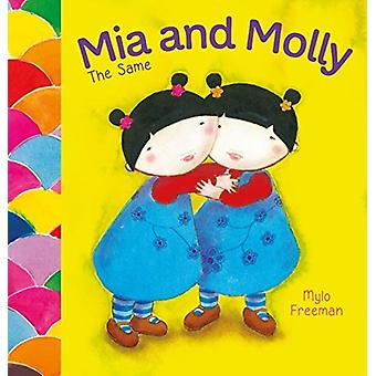 Mia and Molly The Same and Different by Freeman & Mylo