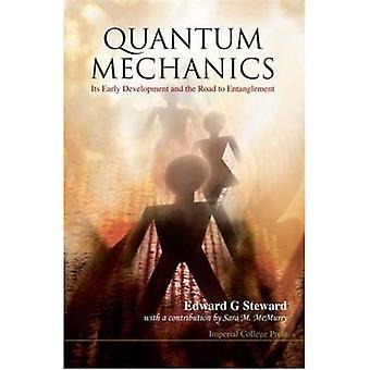 Quantum Mechanics: Its Early Development and the Road to Entanglement