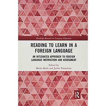 Reading to Learn in a Foreign Language by Edited by Keiko Koda & Edited by Junko Yamashita