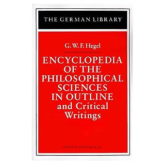 Encyclopedia of the Philosophical Sciences in Outline and Other Philosophical Writings