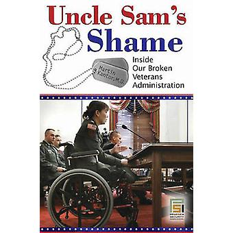 Uncle Sam's Shame - Inside Our Broken Veterans Administration av Marti