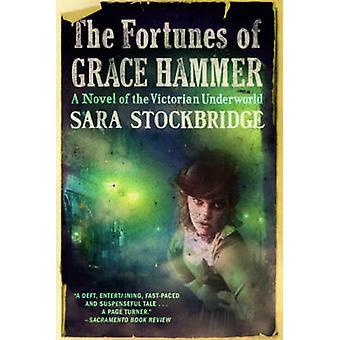 Grace Hammerin onni - Viktoriaanisen alamaailman romaani