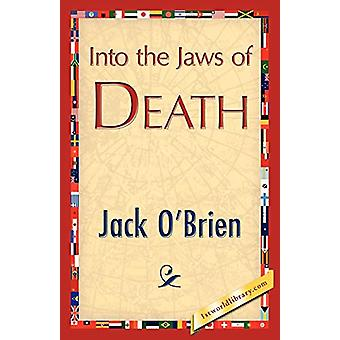 Into the Jaws of Death by O'Brien Jack O'Brien - 9781421845494 Book