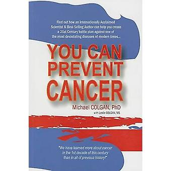 You Can Prevent Cancer by Michael Colgan - Lesley Colgan - 9781896817
