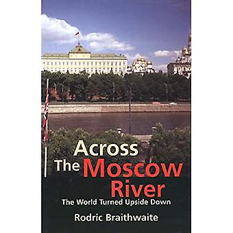 Across the Moscow River: The World Turned Upside Down