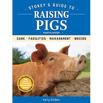 Storeys Guide to Raising Pigs 4th Edition Care Facilities Management Breeds by Kelly Klober