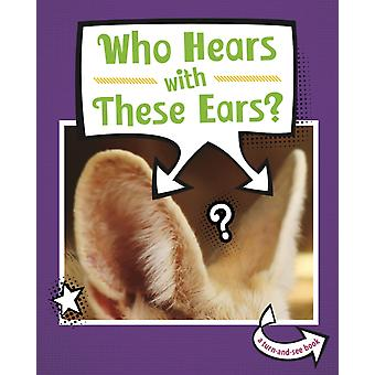 Who Hears With These Ears by Cari Meister