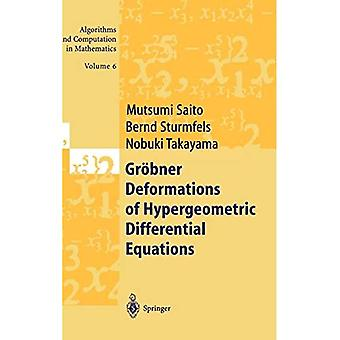 Grobner Deformations of Hypergeometric Differential Equations (Algorithms and Computation in Mathematics)