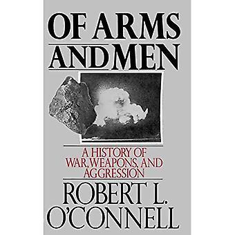 Des armes et des hommes : histoire de la guerre, des armes et de l'agression