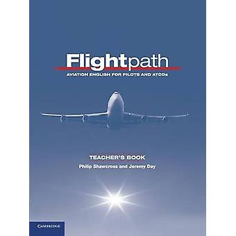Flightpath Teachers Book  Aviation English for Pilots and ATCOs by Philip Shawcross & Jeremy Day