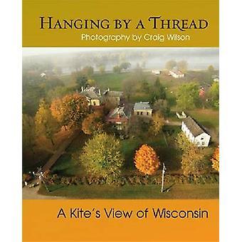 Hängande med tråd - en Drakes View Wisconsin av Brent Nicastro - C