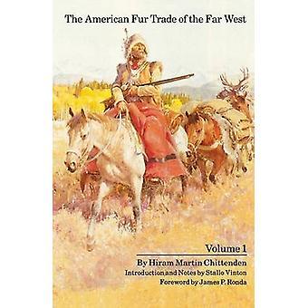 El comercio de pieles estadounidense del lejano oeste - v. 1 (nueva edición) por Hiram m.