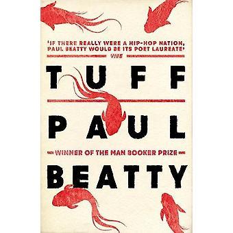 Tuff von Paul Beatty - 9781786072238 Buch