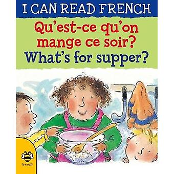 Qu'est-ce qu'on mange ce soir? / What's for supper? by Qu'est-ce qu'o