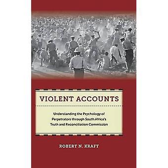 Violent Accounts - Understanding the Psychology of Perpetrators Throug