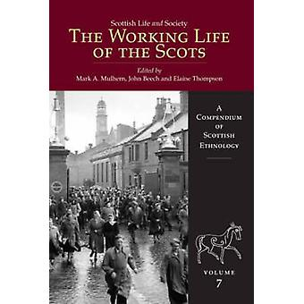 Scottish Life and Society - The Working Life of the Scots - 7 by Mark M