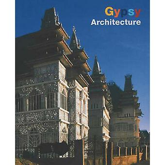 Gypsy Architecture - Houses of the Roma in Eastern Europe by Renata Ca