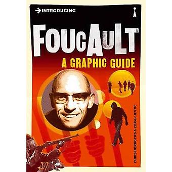 Introducing Foucault - A Graphic Guide (Revised edition) by Chris Horr